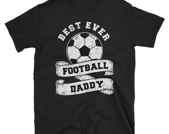 ea81825b Best Ever Football Daddy Shirt, Fathers Day Shirt, Football Dad Shirt,  Soccer Dad Shirt, Sports Dad Shirt, Game Day Shirt Gift For Dad Shirt