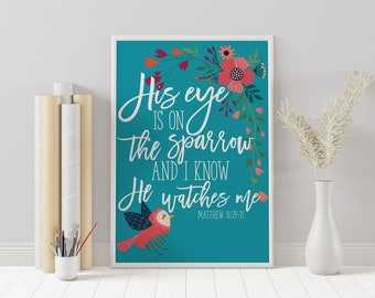 His Eye Is On The Sparrow and I Know He Watches Me - Teal Christian Inspirational Hymn & Bible Verse Wall Art Printable