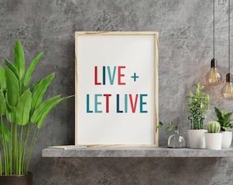 Live & Let Live - Encouraging and Inspirational Daily Reminder Recovery Slogans and Quotes Wall Art Printable