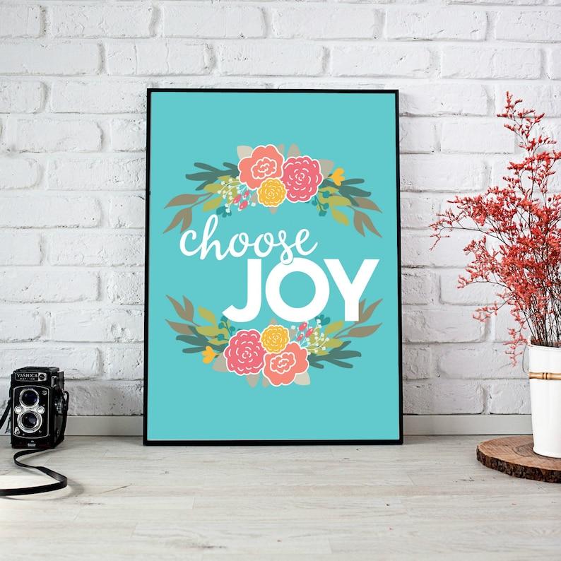 Choose Joy  8x10 & 5x7 Bright Cheerful Wall Art Printable image 0