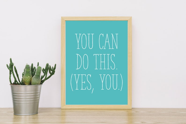 You Can Do This Yes You  Encouraging Motivational Teal image 0