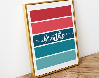 Breathe - Inspirational Quote Wall Art Printable with Pink and Teal Rainbow Striped Color Block (INSTANT DOWNLOAD)