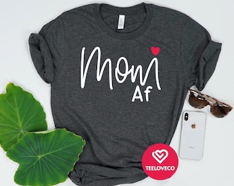 b9e65fbf8be7e Mom AF Shirt, Mom Shirt, Mother's Day Shirt, Blessed Mama, Mom Tees, Mommy  Mom Gift, Pregnancy Gender Reveal