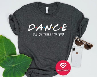 4c73cb95 Funny Dance Shirt, Dance Shirt, Dancer Shirt, Dancer Gift, Dancing, Dance T- Shirt, Shirt for Dancer