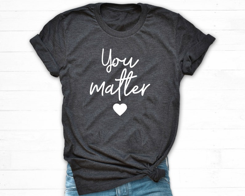 0973fcf5b You Matter Shirt Teacher Shirt Teacher T Shirt Teacher | Etsy