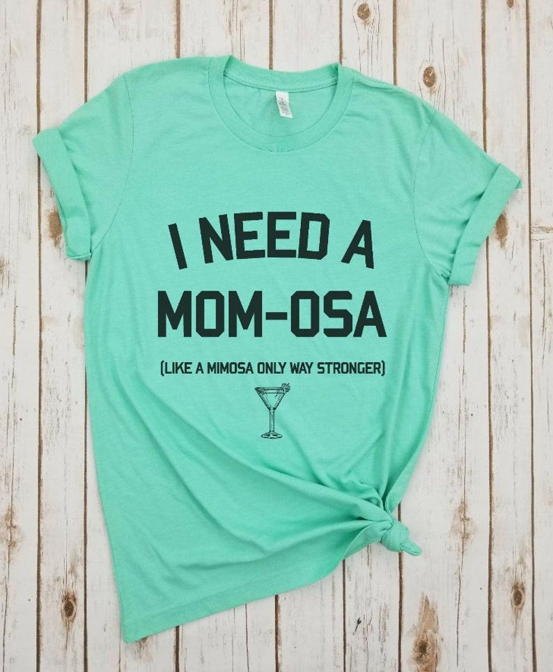 2e2867b2 I Need a Mom-Osa ShirtMimosa TankFunny Mimosa ShirtMimosa   Etsy