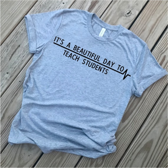 Its A Beautiful Day To Teach Students Greys Anatomy Etsy