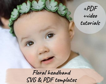 Floral headband svg pattern - Felt flower svg - Baby headband SVG, PDF, PNG templates - Newborn headband svg for baptism or 1st birthday