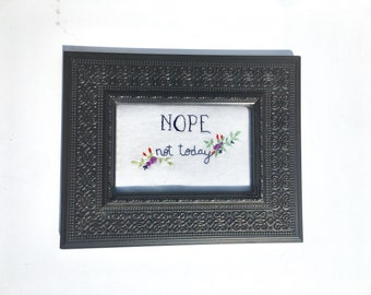 Not today Cross Stitch in Frame