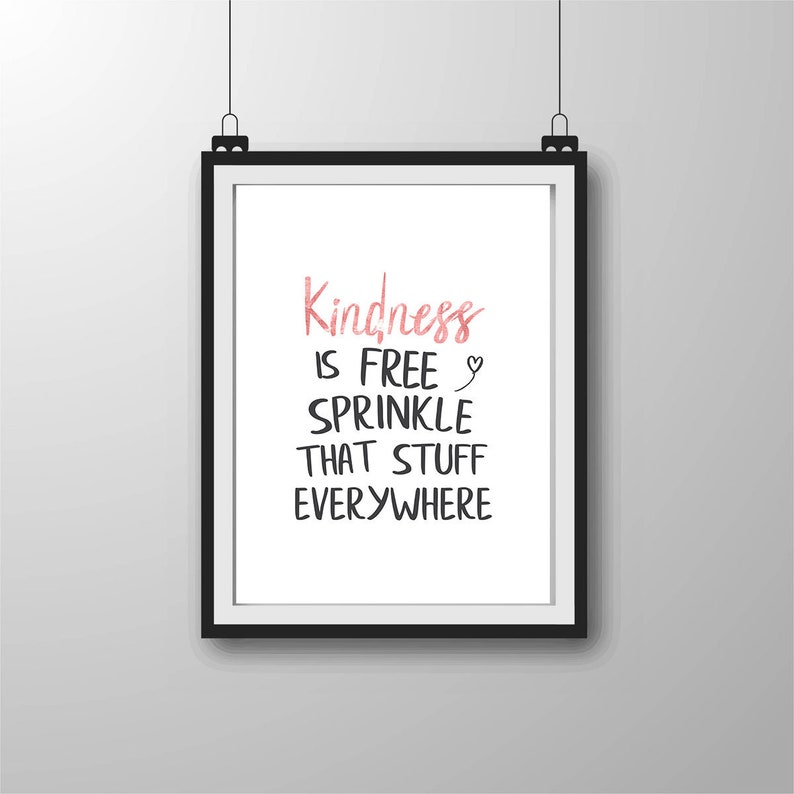 Kindness Is Free | Printable | Download | Instant Download | Wall Art |  Home Decor | DIY | Watercolor | Pink | Inspiring Quote | Be Kind