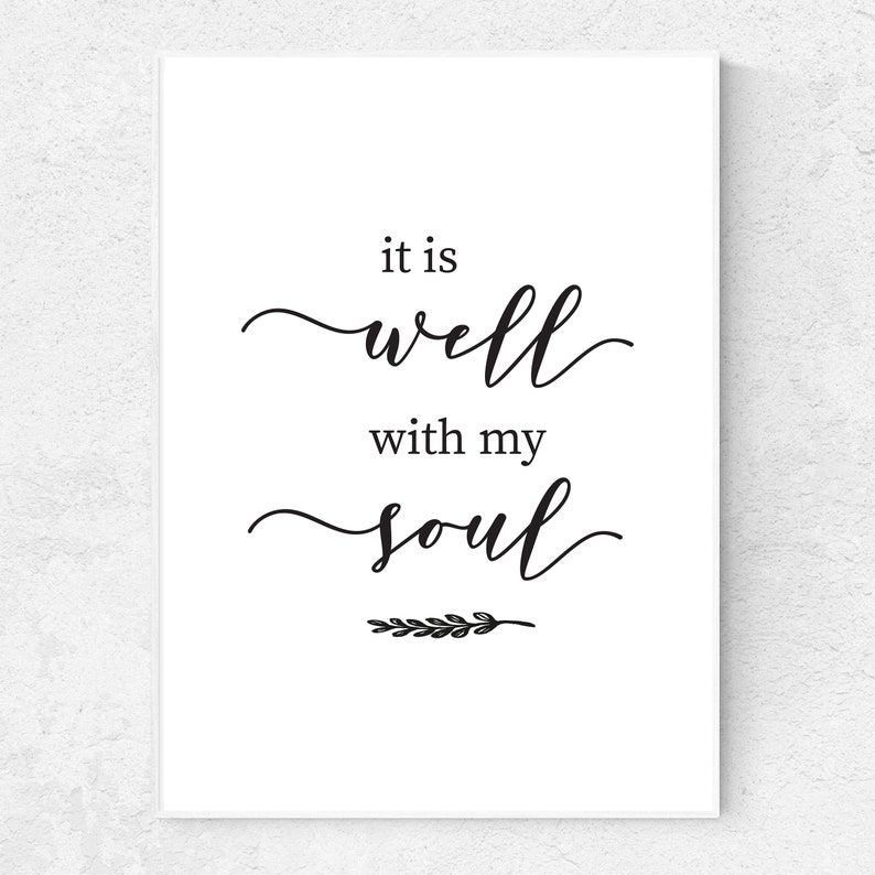 picture about It is Well With My Soul Printable identify It Is Perfectly With My Soul printable prompt down load electronic document  hymn estimate wall artwork residence decor relaxed quotation bible