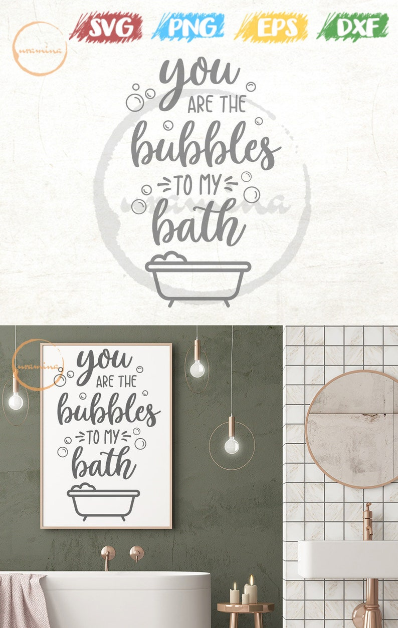 You Are The Bubbles To My Bath Svg Bathroom Love Signs Etsy