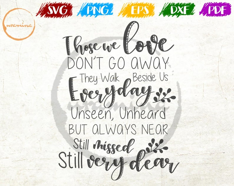 Download Those We Love Don't Go Away SVG Cut Files They Walk Beside ...