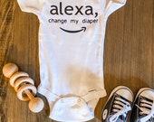 Alexa Change My Diaper, Funny Baby Onesie, Baby Shower Gift, Baby Boy, Baby Girl, Funny Baby Gift