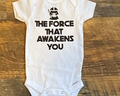 The Force That Awakens You, Disney Baby Onesie, Star Wars Baby, Funny Baby Onesie, Personalized Onesie, Baby Boy, Baby Girl