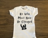 Harry Potter Onesie, He Who Must Now Be Changed, Harry Potter Baby Onesie, Baby Shower Gift, He Who Must Not Be Named, Baby Boy, Baby Girl