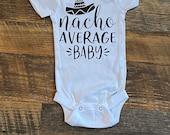 Nacho Average Baby, Taco Tuesday, Custom Baby Onesie, Funny Onesie, Personalized Onesie, Baby shower gift, baby boy, baby girl