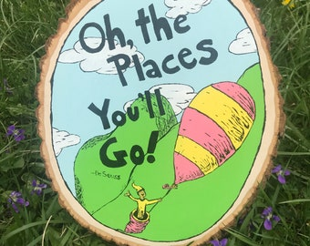 Oh, The Places You'll Go! Wood Sign