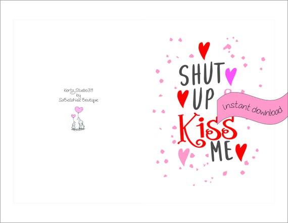 Shut Up And Kiss Valentine Card Printable Greeting Card Etsy