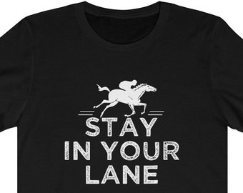 7652d82dc3 Horse Racing T-Shirt Stay In Your Lane Shirt Disqualified Horse Funny Derby  Race Unisex Jersey Short Sleeve Tee