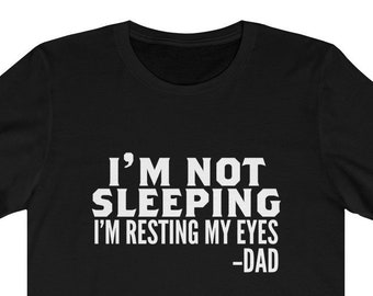 3e146a6f I'm Not Sleeping I'm Resting My Eyes T-Shirt Father's Day Gift Dad Shirt  Gift For Husband Funny Daddy Gifts Men's Jersey Short Sleeve Tee