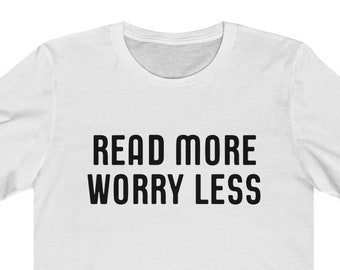 Short Sleeve Tee Librarian Tee Mom Life Tee Book Club Tee Read More Worry Less T-shirt Teacher Tee Reading Tee Unisex Graphic Tee