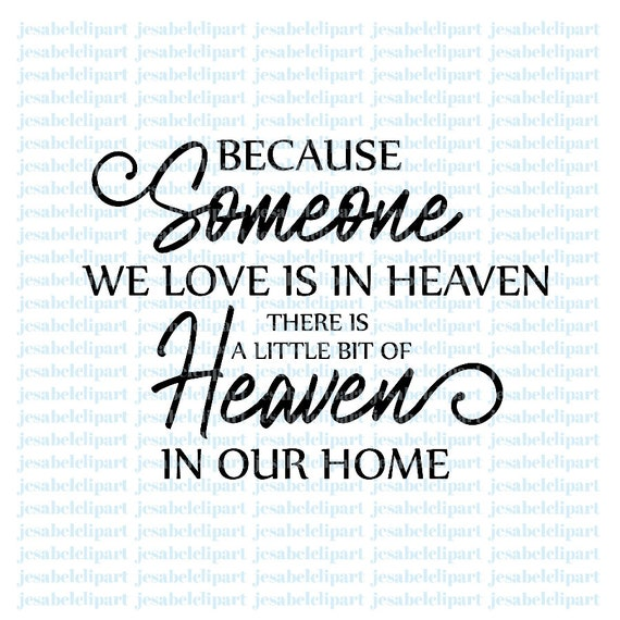 Because Someone We Love Is In Heaven Svg Heaven Svg Bible Etsy