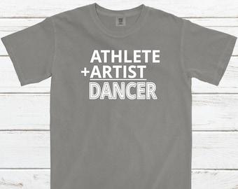 862ca3552 Athlete + Artist = DANCER Unisex T-Shirt, Dance T-Shirt, Dancer Gift, Dance  Teacher Gift, Drill Team Ideas, Dancer T-Shirts, Comfort Colors