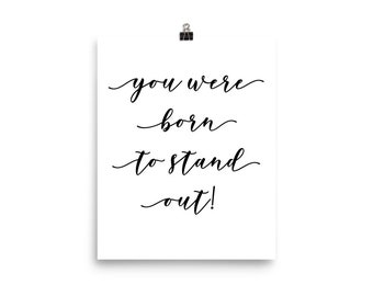 Poster- You Were Born To Stand Out Calligraphy script