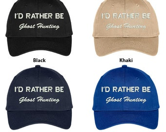 Stitchfy I d Rather Be Ghost Hunting Embroidered Structured High Profile Baseball  Cap (SF-TXT102-OTC-27-079) 92796dd00a2d