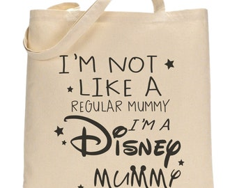 Not A Regular Mummy - I'm A Disney Mummy - Shopping Tote Bag - Made In The UK - Printed Bag For Life