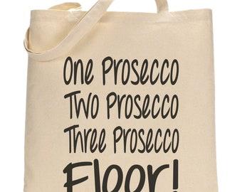 One Prosecco Two Prosecco Three Prosecco FLOOR! Tote Bag