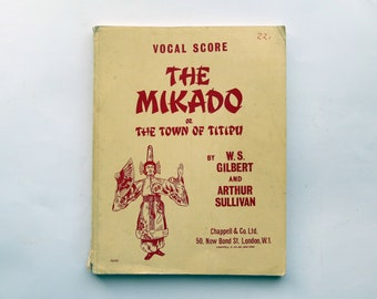 Vocal Score of THE MIKADO or The Town of Titipu by W.S. Gilbert and Arthur Sullivan