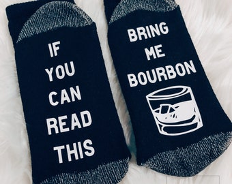 funny socks fathers day socks Bourbon lover gift anniversary gift for him novelty socks Fathers day gift If you can read this