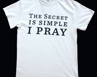 The Secret is Simple I Pray