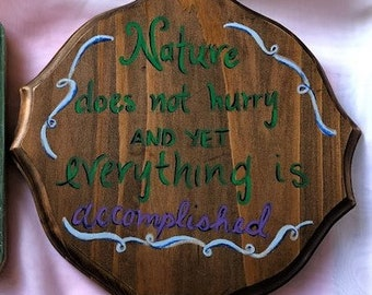 Nature does not hurry - Gardening and Nature Inspired Quote - Motivational quote