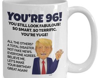 96th Birthday Mug 96 Year Old Gifts For Men Women Turning Ninety Six Years Coffee Donald Trump MTBA96