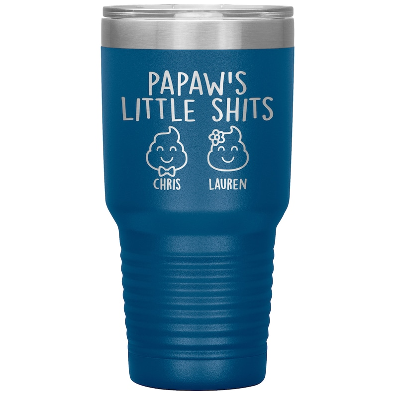 Papaw Gift Papaw Tumbler Grandpa Father/'s Day Gift From Granddaughter Grandson Papaw Little Shits Funny Birthday 30 oz Personalized T169C