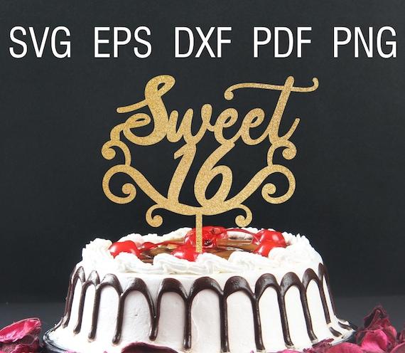 Sweet 16 Svg 16th Birthday Cake Topper Sixteenth