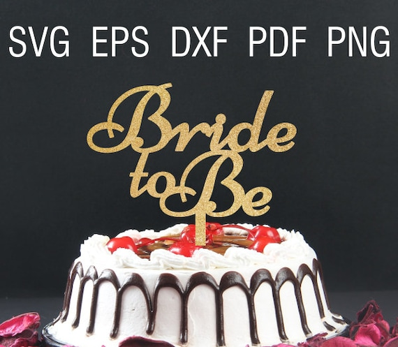 Bride To Be Svg Engagement Party Svg Bridal Party Svg Cake Etsy