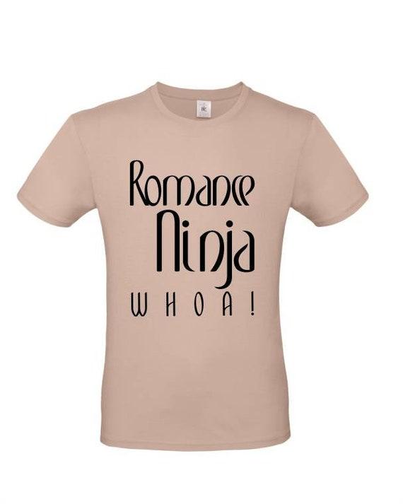 Romance ninja tee, t-shirt, mens t-shirt, t-shirt drôle, t-shirt cadeau, fantaisie, cadeau, t-shirt présent, amusant en haut d65e3a