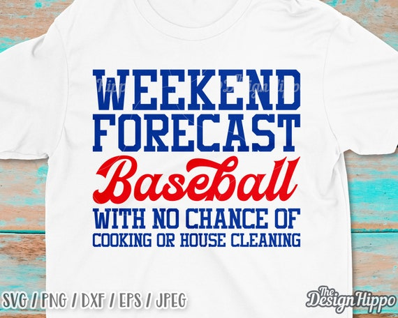 Weekend forecast baseball svg, Baseball mom svg, Funny baseball mom svg,  Baseball quotes svg, Sayings, Mama svg, Cricut, Cut files, DXF, PNG