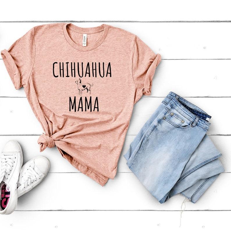a3954a32a Chihuahua Dog Mama Shirt Chihuahua Mom Dog Mom Shirt Dog | Etsy