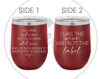 I like the wine and not the label. I do drink red wine. But I also drink white wine. David Rose -  Tumbler