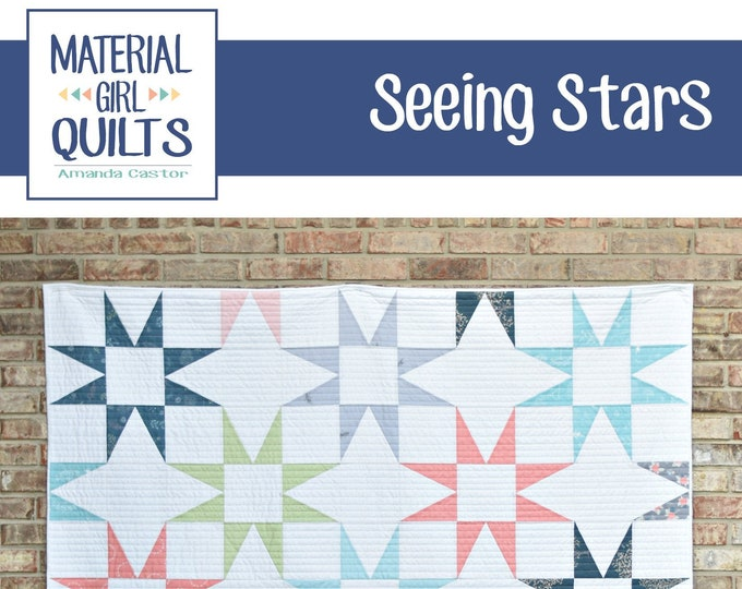 Seeing Stars Quilt Pattern by Material Girls Quilts