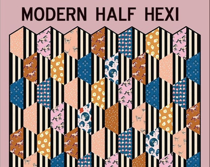 Modern Half Hexi Quilt Pattern by Knot and Thread