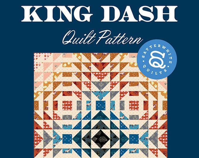 King's Dash Quilt Pattern by Satter White Quilts