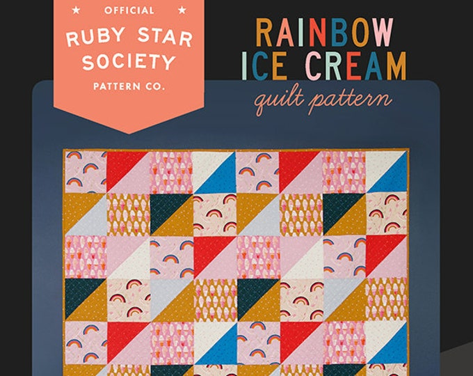 Rainbow Ice Cream QuiltQuilt Pattern by Melody Miller for Ruby Star