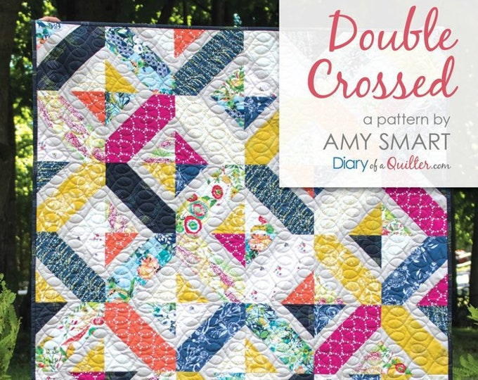 Double Crossed by Amy Smart Diary of a Quilter