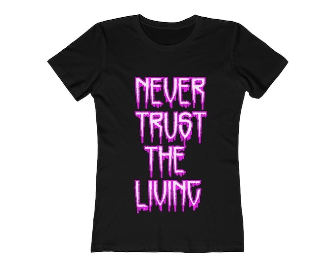 Never Trust The Living- Pastel Goth Fitted Tee